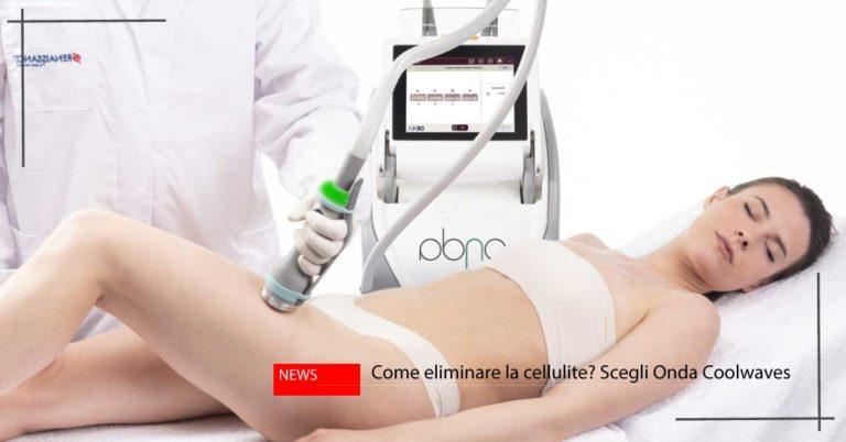 Come eliminare la cellulite? | Onda Coolwaves | Massimo Luni